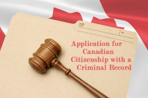 Application-for-Canadian-Citizenship-with-a-Criminal-Record