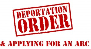 Deportation-Order-and-Applying-for-an-ARC