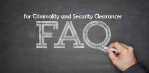 FAQs-for-Criminality-and-Security-Clearances