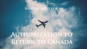 How-to-Apply-for-an-Authorization-to-Return-to-Canada