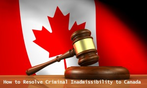 How-to-Resolve-Criminal-Inadmissibility-to-Canada