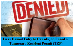 I-was-Denied-Entry-to-Canada-do-I-need-Temporary-Resident-Permit