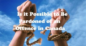 Is-it-Possible-to-be-Pardoned-of-an-Offence-in-Canada