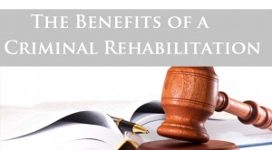 The-Benefits-of-a-Criminal-Rehabilitation