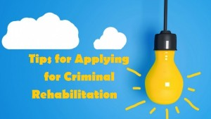 Tips-for-Applying-for-Criminal-Rehabilitation