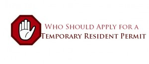 Who-Should-Apply-for-a-Temporary-Resident-Permit