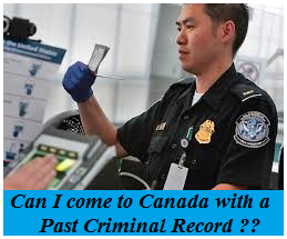can-i-come-to-canada-with-a-past-criminal-record